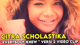 "Citra Scholastika ""Everybody Knew "" Versi 2 Video Clip"