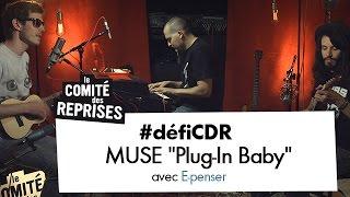 """13e épisode du #défiCDR relevé avec la reprise du titre """"Plug In Baby """" de Muse, spécial feat avec le bloggeur E-penser ! Postez vos défis de reprises avec le ..."""