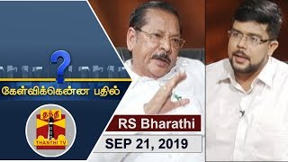 (21/09/2019) Kelvikkenna Bathil | Exclusive Interview with RS Bharathi(DMK)