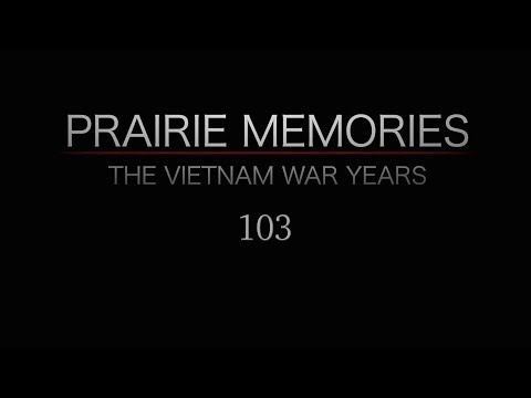 Prairie Memories: The Vietnam War Years Episode 3