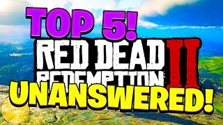 Red Dead Redemption 2 - Top 5 Unanswered Questions!