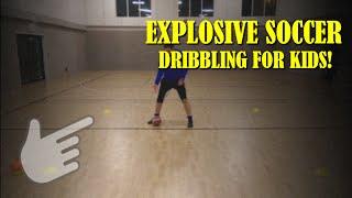 Soccer dribbling skills for Beginners and kids - EXPLOSIVE Dribbling