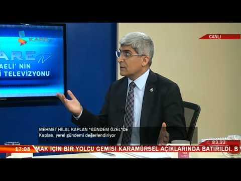 KAPLAN, KARE TV'DE KOCAELİ'Yİ VE SEÇİMLERİ DEĞERLENDİRDİ