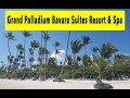 Grand Palladium Bavaro Suites Resort & Spa 2018