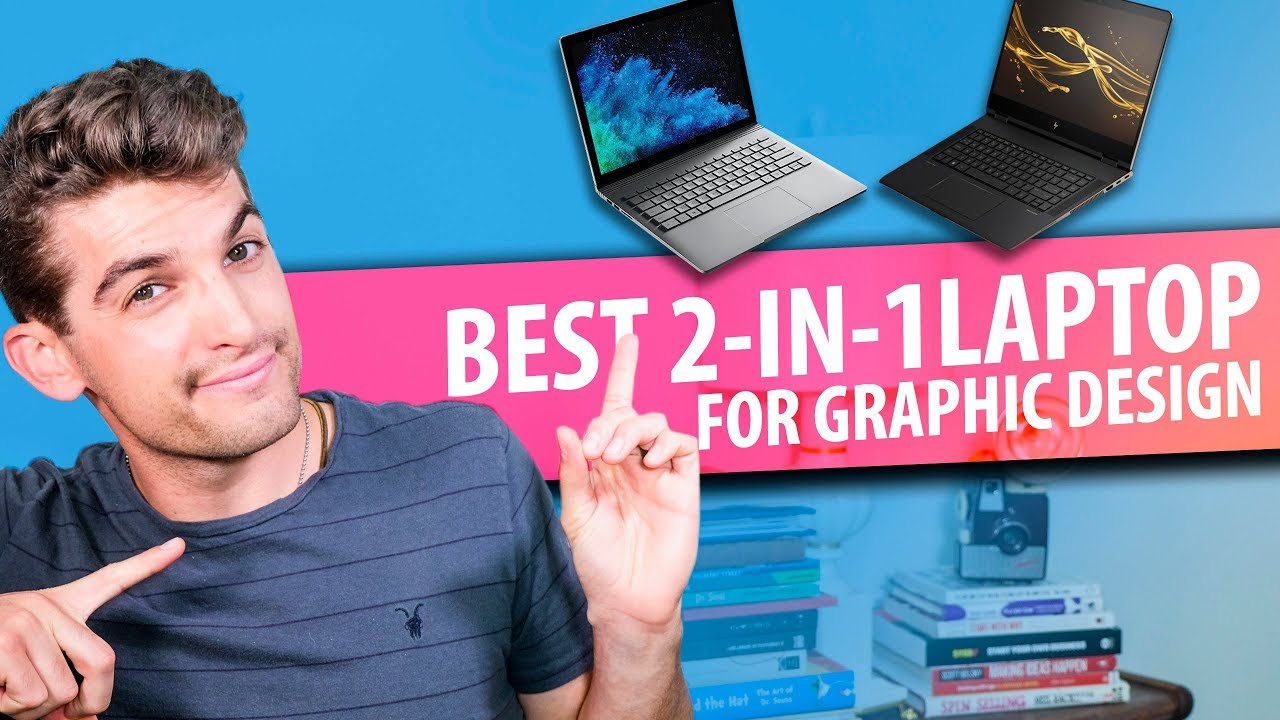 Top 7 Best 2 in 1 Laptops for Graphic Design