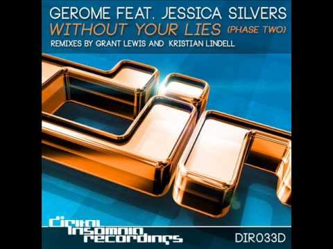 Gerome Ft Jessica Silvers 'Without Your Lies' (Grant Lewis Dub Remix)