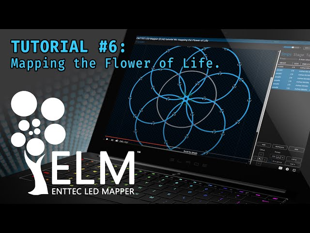 ELM (ENTTEC LED Mapper) tutorial #6: mapping the Flower of Life