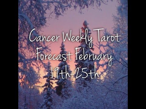 Cancer Weekly Tarot Forecast February 19th-25th