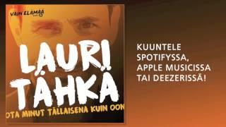 Lauri Tähkä - Ota minut tällaisena kuin oon (Vain elämää 2016)