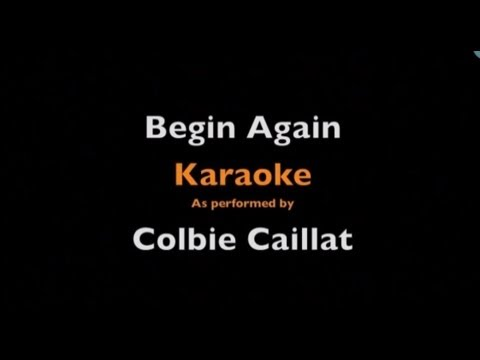 Begin Again - Karaoke - Colbie Caillat - Instrumental - Lyrics