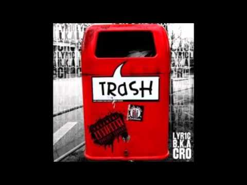Kein Entkommen Cro (aka. Lyr1c) - Trash (DE, 2009)
