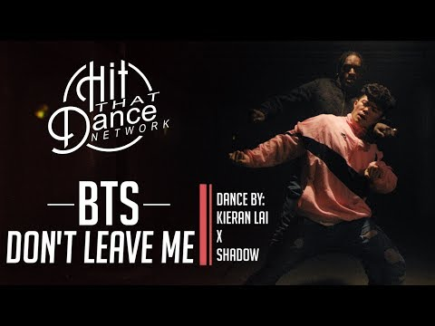 BTS (방탄소년단) - Don't Leave Me (Dance Cover) | Starring Kieran Lai x Shaadow | Best #1 KPOP Group