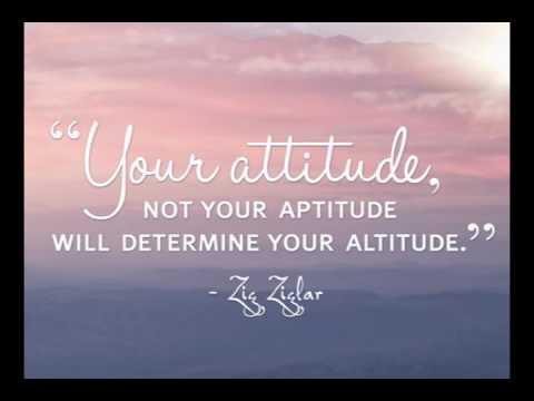 Image result for your attitude not your aptitude determines your altitude