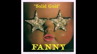 Solid Gold - By FANNY - 1973 - from the Mothers Pride LP