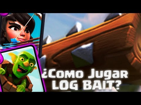 Guia: Como Jugar LOG BAIT Eficazmente! Clash Royale