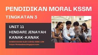 Pendidikan Moral KSSM Tingkatan 3 Unit 11 Hindari Jenayah Kanak-kanak