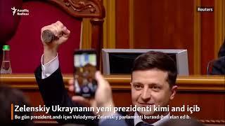 Zelenskiy Ukraynanın yeni prezidenti kimi and içib