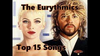 Top 10 Eurythmics Songs (15 Songs) Greatest Hits (Annie Lennox)