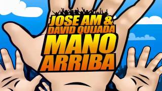 Jose AM & David Quijada - Mano Arriba (Radio Edit)