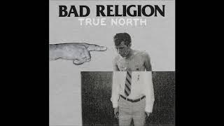 Bad Religion - True North (Full Album)