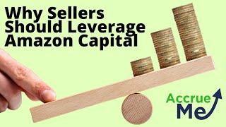 Why Sellers Should Leverage Amazon Capital   AccrueMe