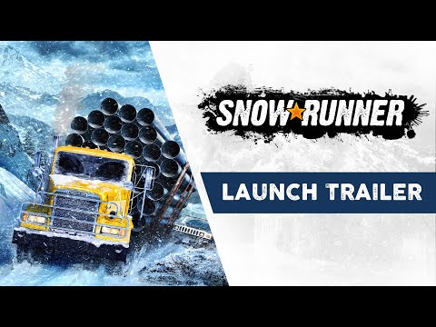 SnowRunner - Launch Trailer