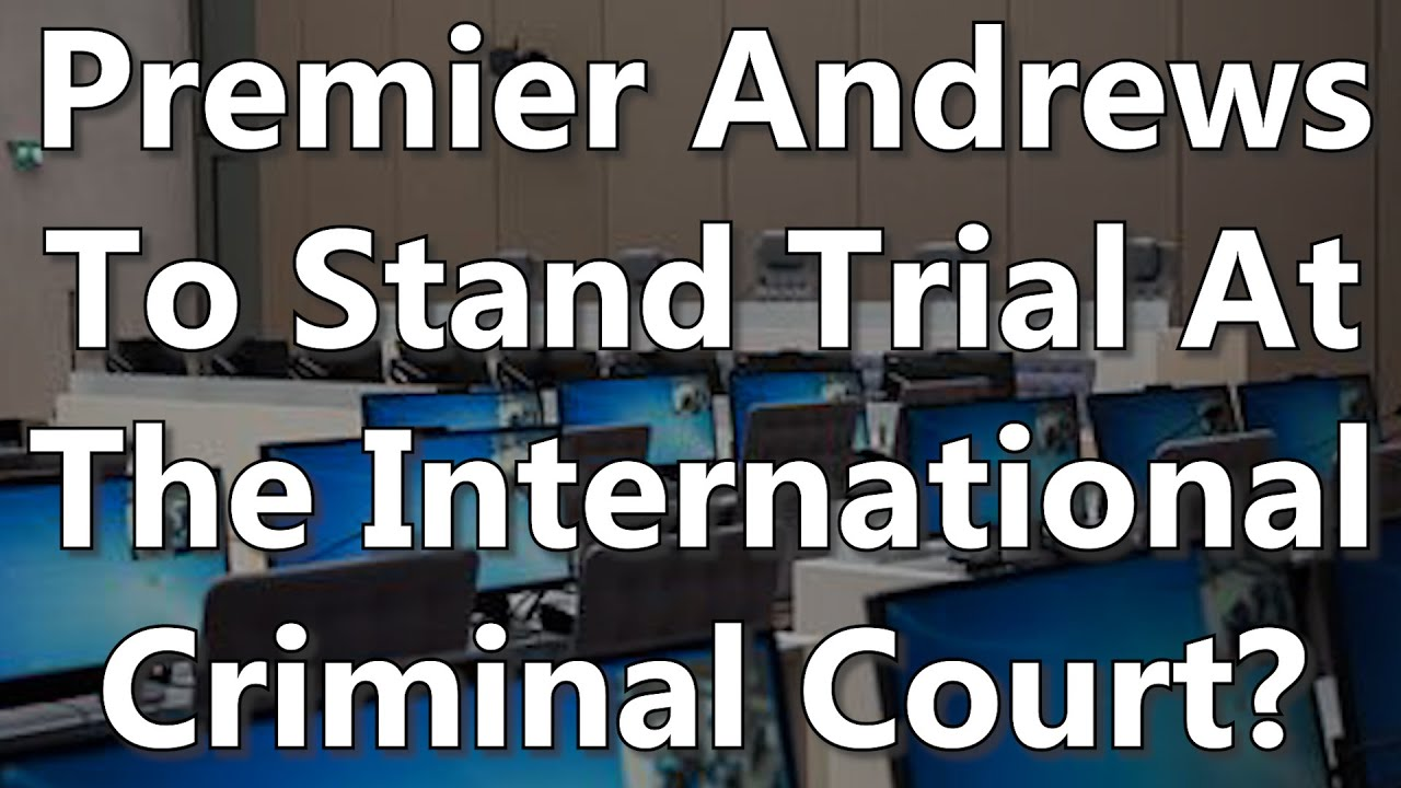 Premier Andrews To Stand Trial At The International Criminal Court?
