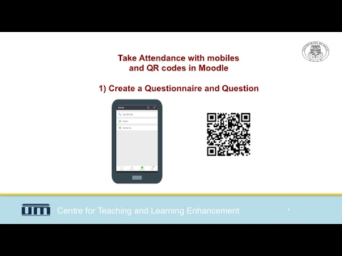 Attendance with QR codes and mobiles in Moodle 1) Create a Questionnaire  and Question