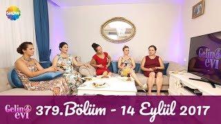 Gelin Evi 379.Bölüm | 14 Eylül 2017