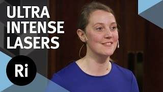 The Extreme World Of Ultra Intense Lasers - With Kate Lancaster