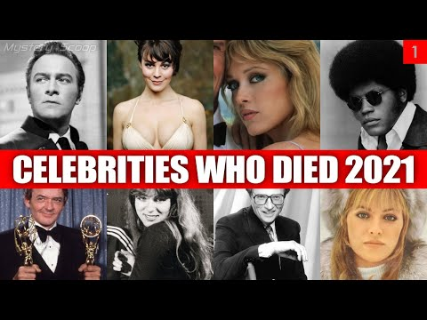 Celebrities Who Died in 2021 Vol. 1