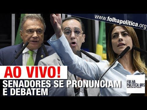 AO VIVO: SENADORES SE PRONUNCIAM E DEBATEM: GOVERNO BOLSONARO, STF, LAVA TOGA, LAVA JATO