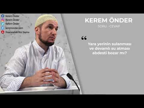 Yaranın devamlı su atması abdest bozar mı? / Kerem Önder