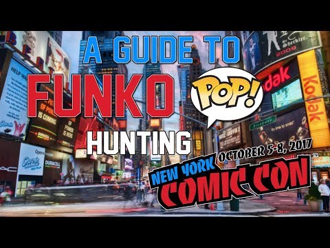 NYCC 2017 Funko POP! Hunting Guide