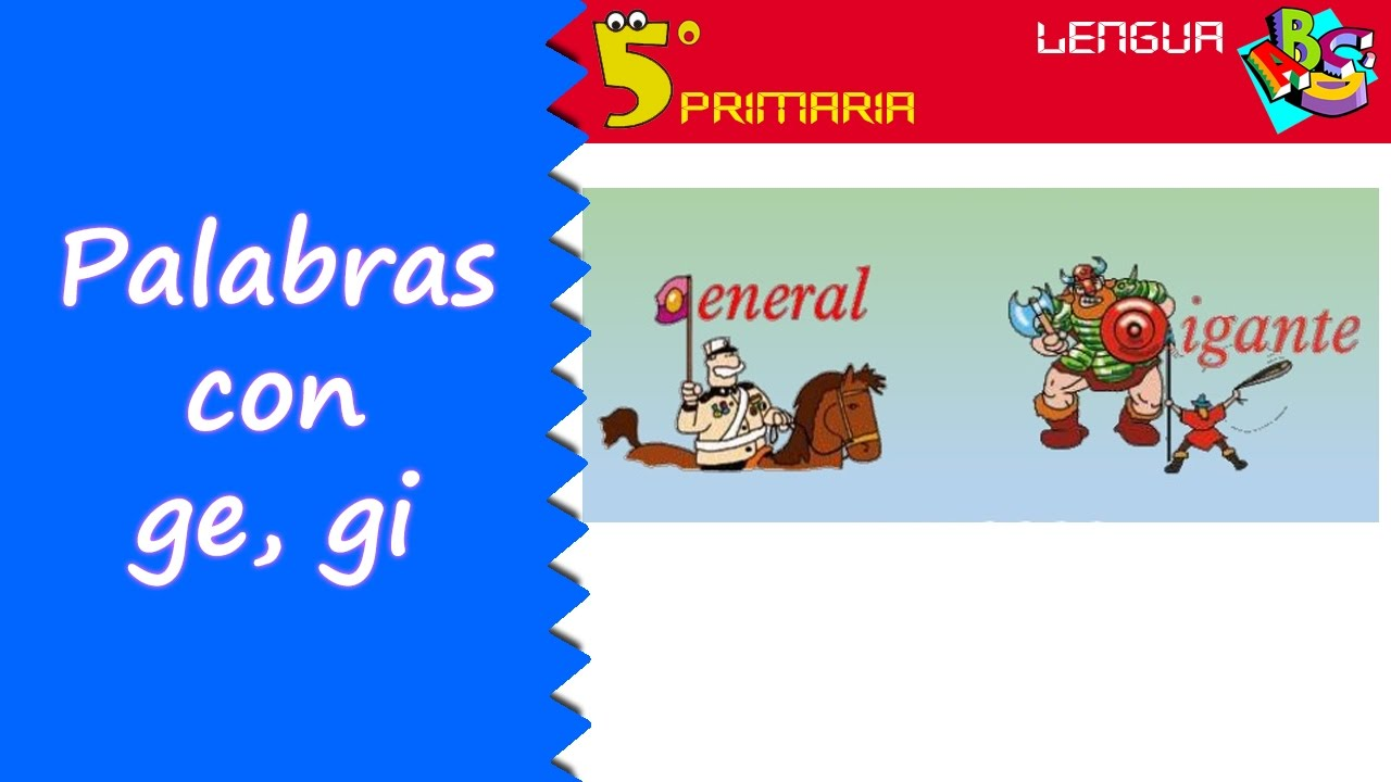 Palabras con ge gi lengua 5 primaria tema 9 youtube for Parole con ge gi