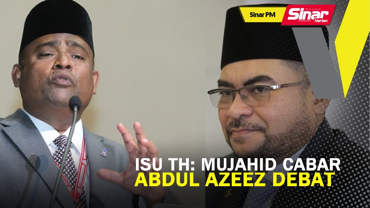 SINAR PM: Isu TH: Mujahid cabar Abdul Azeez debat - YouTube