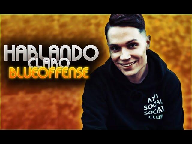 HABLANDO CLARO CON BLUEOFFENSE | EP.8