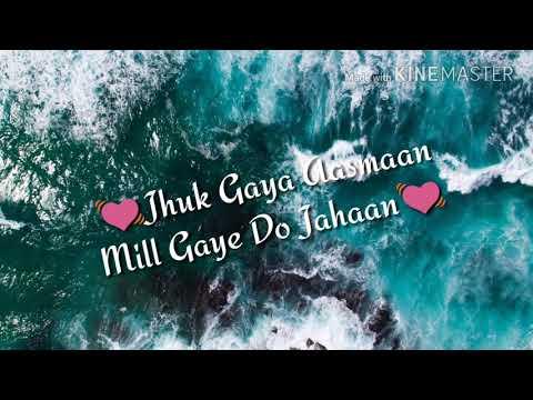 💓Jhuk Gaya Aasmaan Mill Gaye Do Jahaan💓 Whattsaap Status Editing By M.K. Bhalerao
