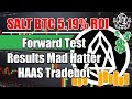 SALT BTC 5.19% ROI Forward Test Results Mad Hatter Tradebot using FOI Auto Tuner