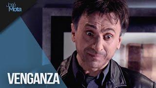 Venganza   José Mota presenta...
