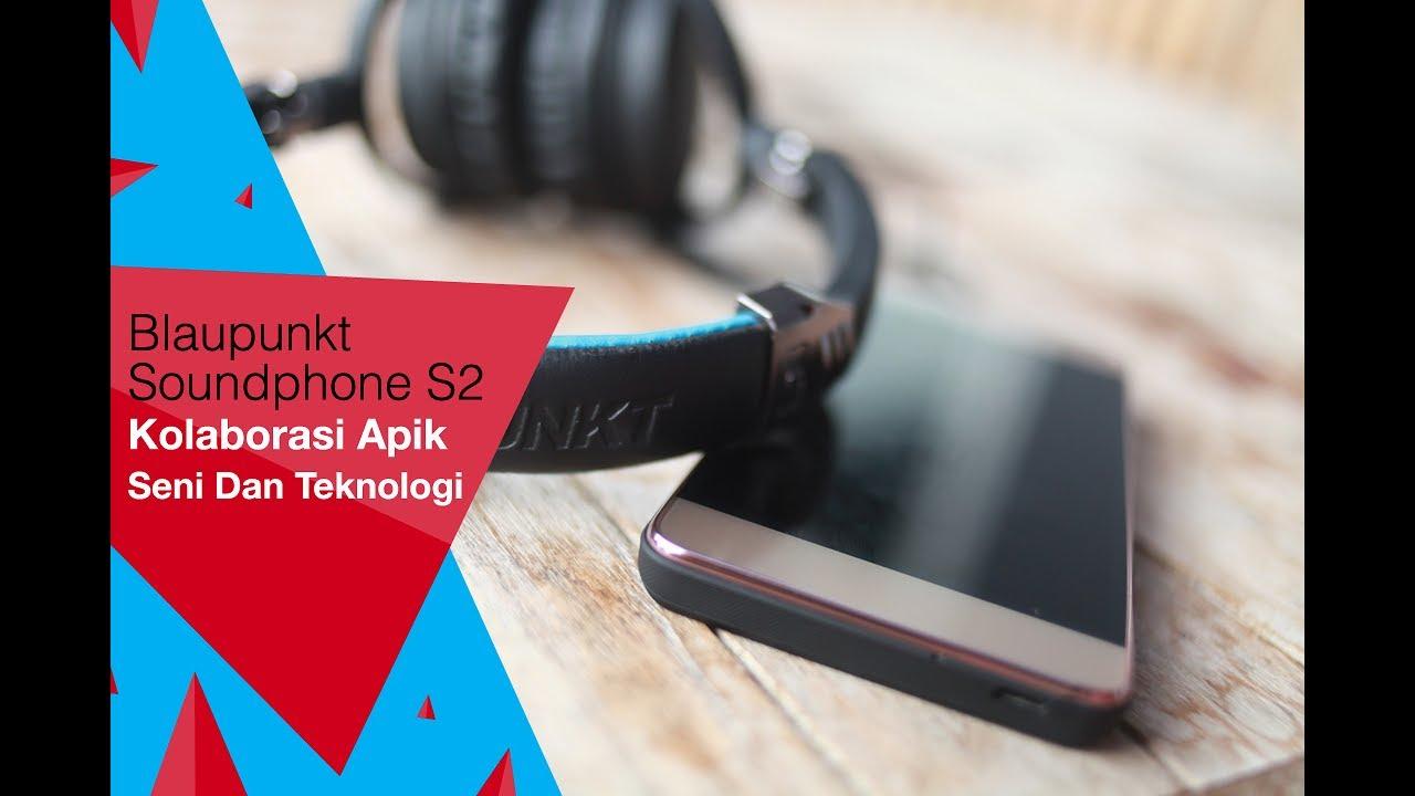 Blaupunkt Soundphone S2 Kolaborasi Apik Seni Dan Teknologi Youtube Flip Cover Sonido X1