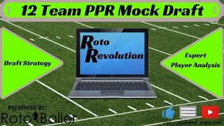 2018 Fantasy Football Mock Draft - 12 Team PPR - With Player Analysis