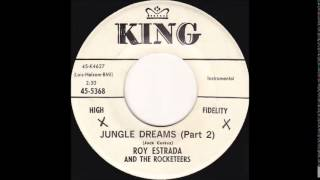Roy Estrada & The Rocketeers - Jungle Dreams Part 2 (1960)