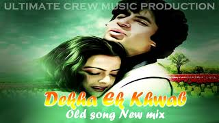 Dekha Ek Khwab Old Song New Mix