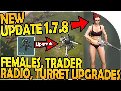 NEW UPDATE 1.7.8 - FEMALE + TRADER RADIO - TURRET UPGRADES - Last Day On Earth Survival 1.7.8 Update