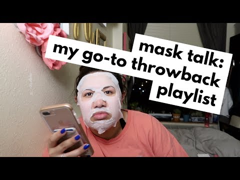 MASK TALK | MY GO-TO THROWBACK PLAYLIST