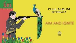 fun. - Aim and Ignite (Full Album Stream)