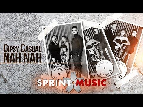 Gipsy Casual - Nah Nah | Official Single