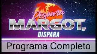 Dispara Margot Dispara del 8 de Marzo del 2018