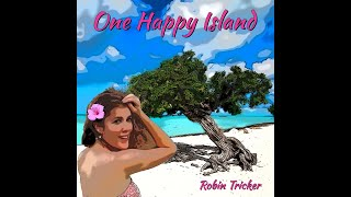 Tropical Music Robin Tricker One Happy Island (Original) The Aruba Song... Beach Music